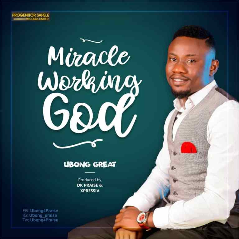 Ubong Great – Miracle working God