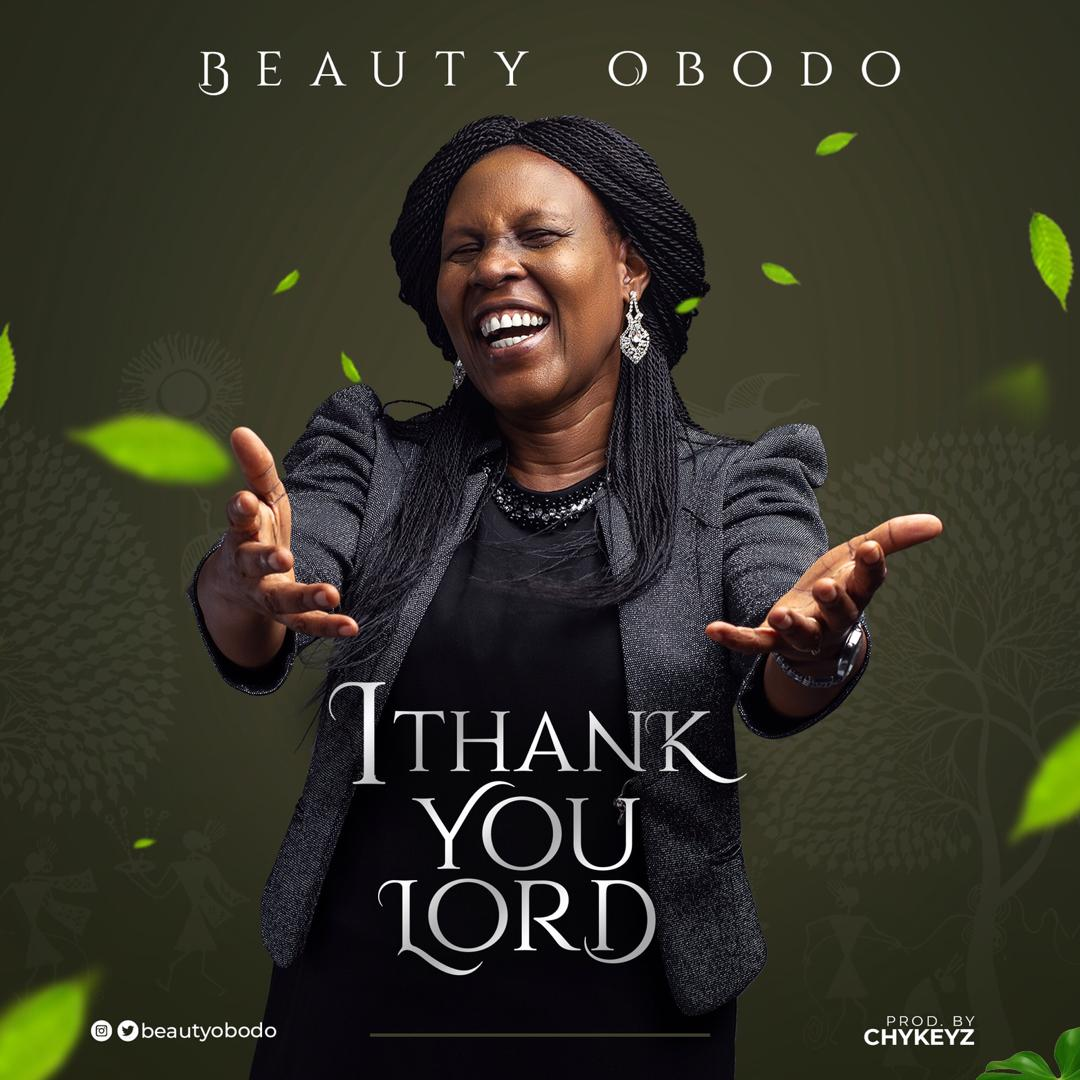 Gospel Song: Beauty Obodo - I Thank You Lord (Free Mp3 Download)