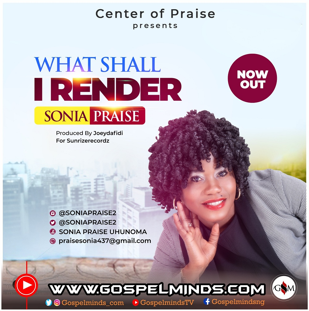 Music + Lyrics] Sonia Praise Releases debut single