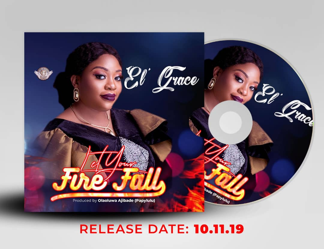 Download El' Grace New Single 'Let Your Fire Fall' & Debut
